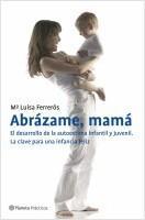 Abrazame Mama El Desarrollo De La Autoestima Infan