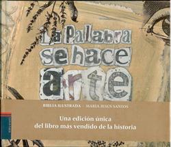 LA PALABRA SE HACE ARTE BIBLIA ILUSTRADA