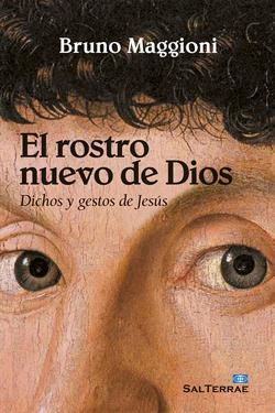 EL ROSTRO NUEVO DE DIOS DICHOS Y GESTOS DE JESUS