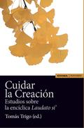 CUIDAR LA CREACION ESTUDIOS SOBRE LA ENCICLICA LAUDATO