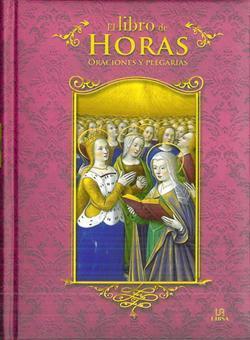 EL LIBRO DE HORAS ORACIONES Y PLEGARIAS