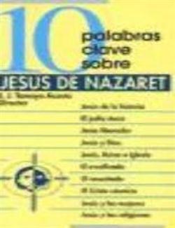 10 PALABRAS CLAVE SOBRE JESUS DE NAZARET