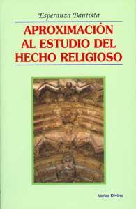 APROXIMACION AL ESTUDIO DEL HECHO RELIGIOSO