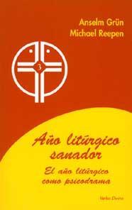 AÑO LITURGICO SANADOR 3 El Año Liturgico Como Psic