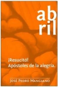 Abril Resucito Apostoles De La Alegria