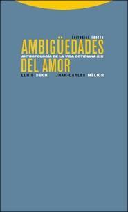 Ambiguedades Del Amor Antropologia De La Vida Coti