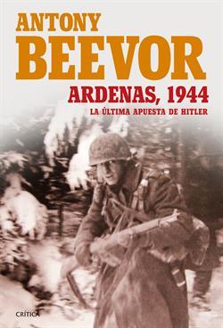 ARDENAS 1944 LA ULTIMA APUESTA DE HITLER